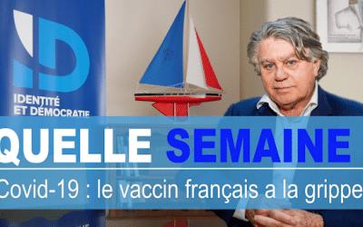 Quelle semaine ! Covid-19 : le vaccin français a la grippe !