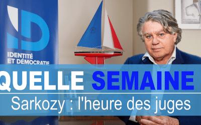 Quelle semaine ! Sarkozy : l'heure des juges