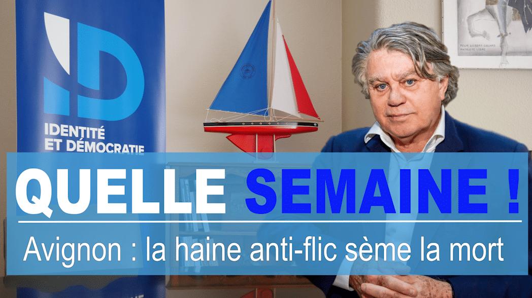 Quelle Semaine ! Avignon : la haine anti-flic sème la mort !